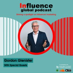 BCMA Branded Content Marketing Association Influence Global Podcast
